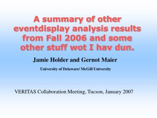 Jamie Holder and Gernot Maier  University of Delaware/ McGill University