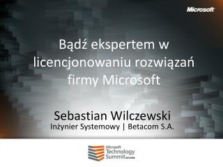 Bądź ekspertem w licencjonowaniu rozwiązań firmy Microsoft