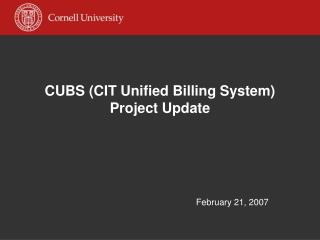 CUBS (CIT Unified Billing System)  Project Update