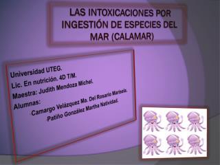 Las intoxicaciones por ingestión de especies del mar (calamar)