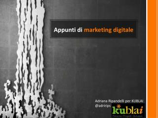 Appunti di  marketing digitale