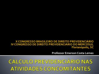 CÁLCULO PREVIDENCIÁRIO NAS ATIVIDADES CONCOMITANTES