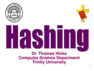Dr. Thomas Hicks Computer Science Department Trinity University