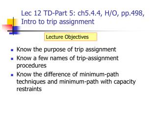 Lec 12 TD-Part 5: ch5.4.4, H/O, pp.498, Intro to trip assignment
