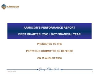 ARMSCOR'S PERFORMANCE REPORT FIRST QUARTER: 2006 / 2007 FINANCIAL YEAR