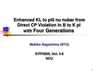 Makiko Nagashima (NTU) ICFP2005, Oct. 3-8    NCU