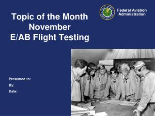 Topic of the Month November E/AB Flight Testing