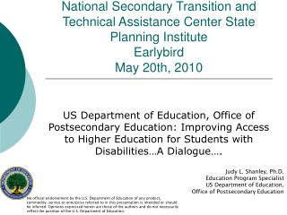 Judy L. Shanley, Ph.D. Education Program Specialist US Department of Education,