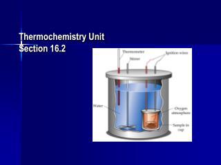 Thermochemistry Unit  Section 16.2