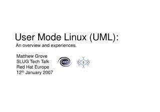 User Mode Linux (UML):  An overview and experiences.