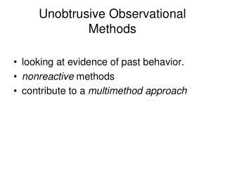 Unobtrusive Observational Methods