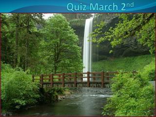 Quiz March 2 nd