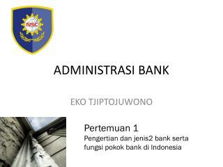 ADMINISTRASI BANK
