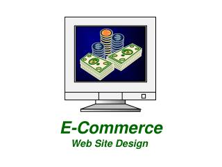 E-Commerce           Web Site Design