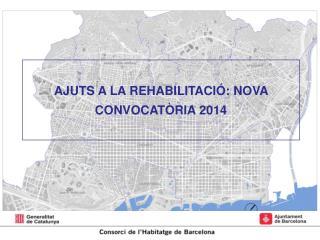 AJUTS  A LA  REHABILITACIÓ: NOVA CONVOCATÒRIA 2014
