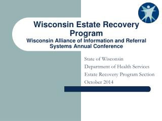 State of Wisconsin  Department of Health Services Estate Recovery Program Section October 2014