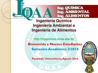 Bienvenida a Nuevos Estudiantes Semestre Académico 2/2014 Paraninfo Universitario, Agosto 2014