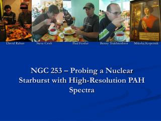 NGC 253 – Probing a Nuclear Starburst with High-Resolution PAH Spectra