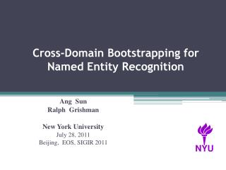 Cross-Domain Bootstrapping for  Named Entity Recognition