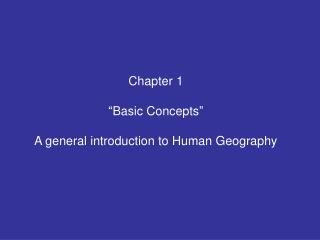 "Chapter 1 ""Basic Concepts"" A general introduction to Human Geography"