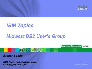 IBM Topics Midwest DB2 User's Group