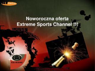 Noworoczna oferta  Extreme Sports Channel  !!!