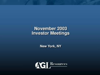 November 2003 Investor Meetings New York, NY