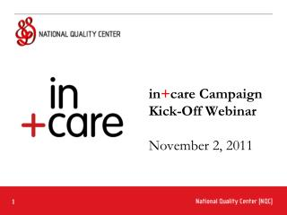in + care Campaign Kick-Off Webinar November 2, 2011