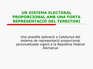 UN SISTEMA ELECTORAL PROPORCIONAL AMB UNA FORTA REPRESENTACIÓ DEL TERRITORI