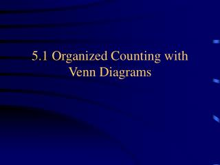 5.1 Organized Counting with Venn Diagrams