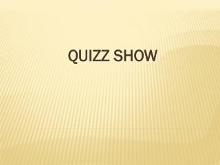 QUIZZ SHOW