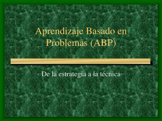 Aprendizaje Basado en Problemas (ABP)