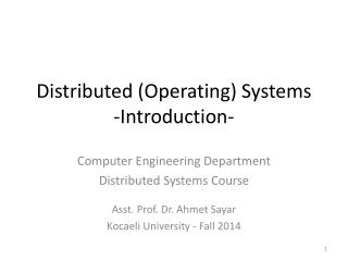 Distributed (Operating) Systems -Introduction-