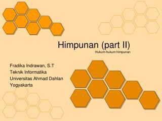 Himpunan (part II) Hukum-hukum himpunan