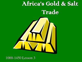 Africa's Gold & Salt Trade