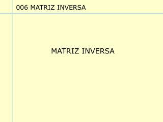 006 MATRIZ INVERSA