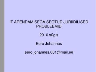 IT  ARENDAMISEGA SEOTUD JURIIDILISED PROBLEEMID 20 10  sügis Eero Johannes