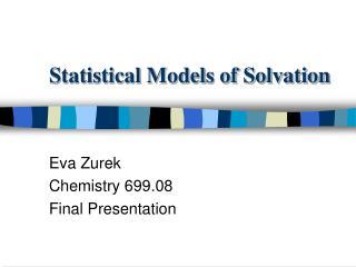 Statistical Models of Solvation