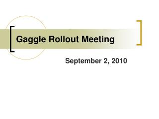 Gaggle Rollout Meeting