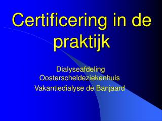 Certificering in de praktijk