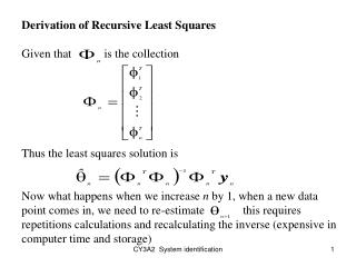 Derivation of Recursive Least Squares Given that           is the collection