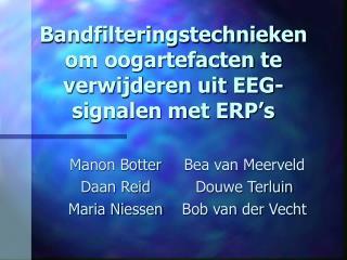 Bandfilteringstechnieken om oogartefacten te verwijderen uit EEG-signalen met ERP�s