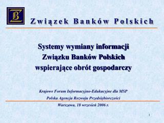 Systemy wymiany informacji  Związku Banków Polskich wspierające obrót gospodarczy