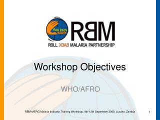 RBM-MERG Malaria Indicator Training Workshop, 9th-12th September 2008, Lusaka, Zambia