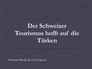 Der  Schweizer Tourismus hofft auf die Türken