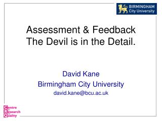 Assessment & Feedback   The Devil is in the Detail.