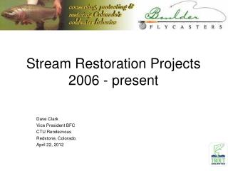 Stream Restoration Projects 2006 - present