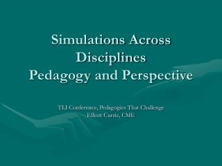 Simulations Across Disciplines Pedagogy and Perspective