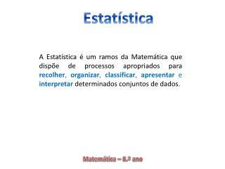 Recenseamento  é um estudo estatístico que abrange todos os elementos da população.
