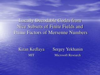 Locally Decodable Codes from  Nice Subsets of Finite Fields and  Prime Factors of Mersenne Numbers
